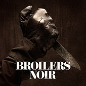 Play & Download Noir by Broilers | Napster