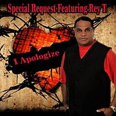 Play & Download I Apologize (feat. Rey T) by Special Request | Napster
