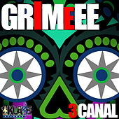 Grimeee - Single by 3 Canal