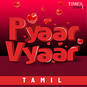 Pyaar Vyaar – Tamil by Various Artists