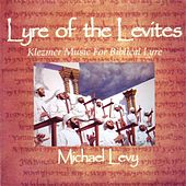 Lyre of the Levites : Klezmer Music for Biblical Lyre by Michael Levy