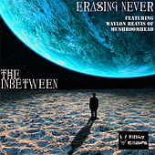 The Inbetween (feat. Waylon Reavis) - Single by Erasing Never