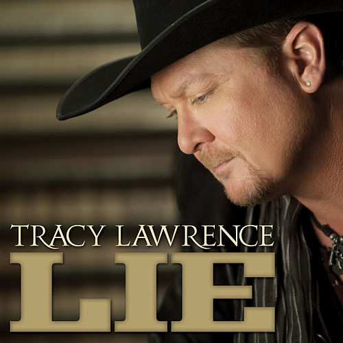 Play & Download Lie by Tracy Lawrence | Napster