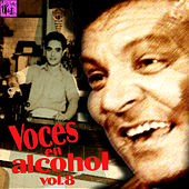 Play & Download Voces en Alcohol, Vol.8 by Various Artists | Napster