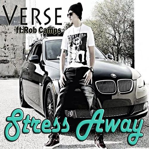Play & Download Stress Away (feat. Rob Camps) by Verse   Napster