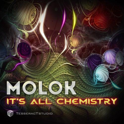 It's All Chemistry - Single by Molok