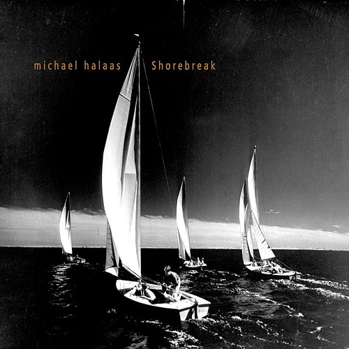 Play & Download Shorebreak by Michael Halaas | Napster