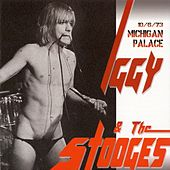 Michigan Palace: October 6, 1973 by The Stooges