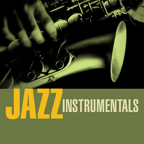 Play & Download Jazz Instrumentals by Various Artists | Napster