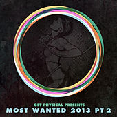 Play & Download Get Physical Presents Most Wanted 2013, Pt. 2 by Various Artists | Napster