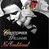 Play & Download Not Conditional - Single by Christopher Williams | Napster