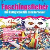 Play & Download Faschingsfieber - Die kultigsten Hits zum Karneval! by Various Artists | Napster