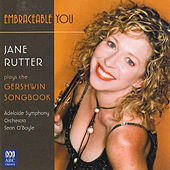 Embraceable You: Jane Rutter Plays the Gershwin Songbook by Jane Rutter