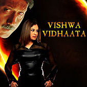 Vishwa Vidhaata (Original Motion Picture Soundtrack) by Various Artists