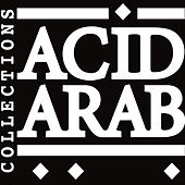 Acid Arab Collections by Various Artists