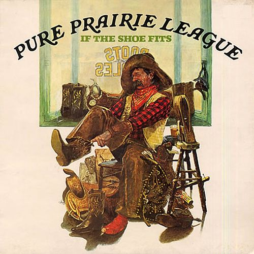 Play & Download If the Shoe Fits by Pure Prairie League | Napster
