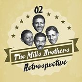 The Mills Brothers Retrospective, Vol. 2 by The Mills Brothers