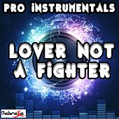 Play & Download Lover Not a Fighter (In the Style of Tinie Tempah) [Instrumental] by Pro Instrumentals | Napster