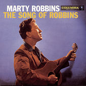 Play & Download The Songs Of Robbins by Marty Robbins | Napster
