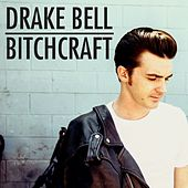Play & Download Bitchcraft by Drake Bell | Napster