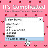 It's Complicated (A Very Modern Valentine's Album) by Various Artists
