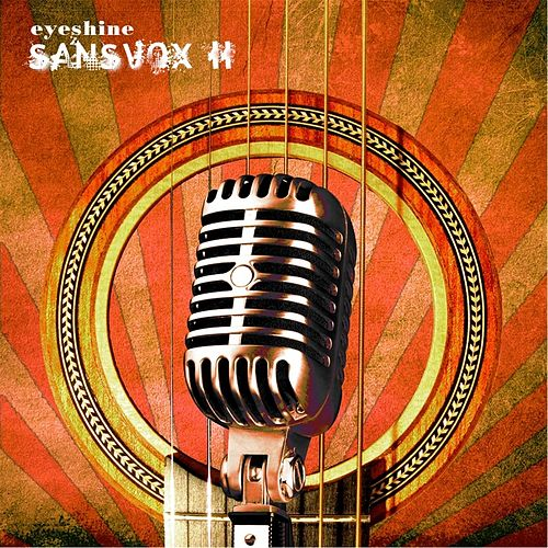 Play & Download Sansvox II: Acoustic by Eyeshine | Napster