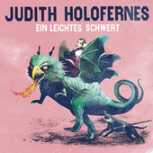 Play & Download Ein leichtes Schwert by Judith Holofernes | Napster