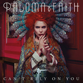 Play & Download Can't Rely on You by Paloma Faith | Napster