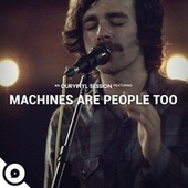 Play & Download Ourvinyl Sessions (Live) by Machines Are People Too | Napster