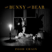 Food Chain by The Bunny The Bear