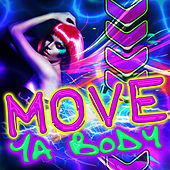 Play & Download Move Ya Body by Various Artists | Napster