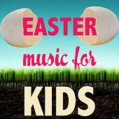Easter Music for Kids by Easter Celebration