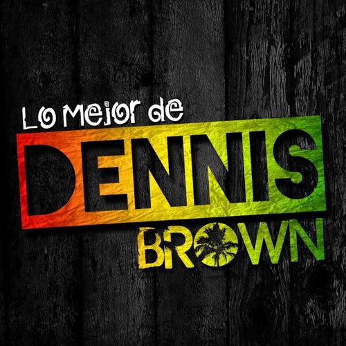Lo Mejor de Dennis Brown by Dennis Brown