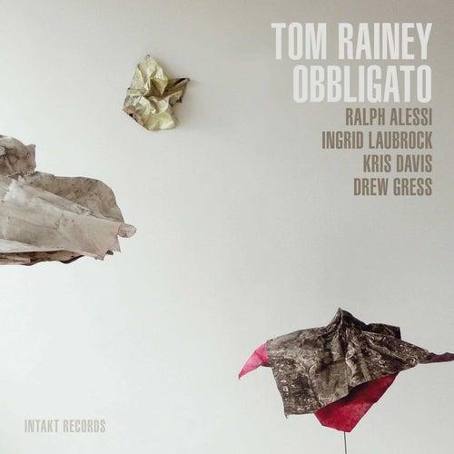 Obbligato by Tom Rainey