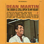 Play & Download The Door Is Still Open to My Heart by Dean Martin | Napster