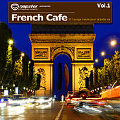 Napster Pres. French Cafe Vol. 1 - 30 Lounge Tracks pour la Belle Vie by Various Artists