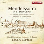 Mendelssohn in Birmingham, Vol. 1 by City Of Birmingham Symphony Orchestra