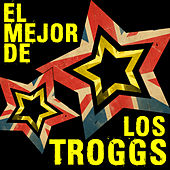 Play & Download El Mejor de los Troggs by The Troggs | Napster