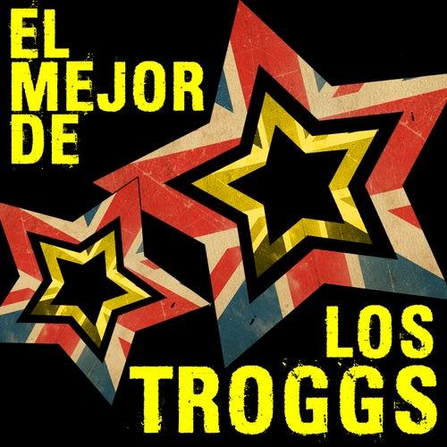 Play & Download El Mejor de los Troggs by The Troggs | Napster