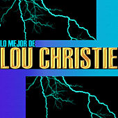 Play & Download Lo Mejor de Lou Christie by Lou Christie | Napster