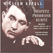 William Kapell Edition, Vol. 7: Heifetz; Primrose; Kurtz; Brahms: Violin Sonata No.3; Viola Sonata No.1;  Rachmaninoff: Cello Sonata by William Kapell