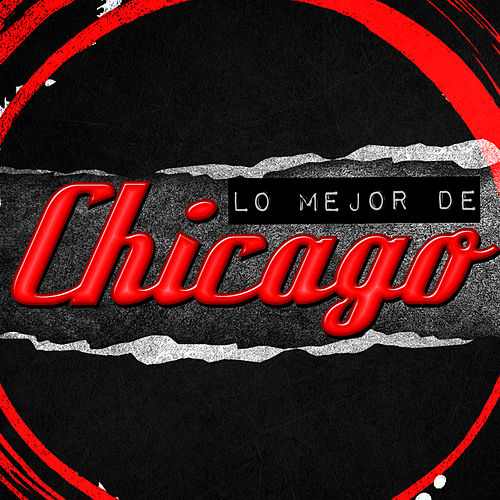 Play & Download Lo Mejor de Chicago by Chicago | Napster