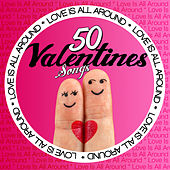 Love Is All Around: 50 Valentines Songs von Various Artists
