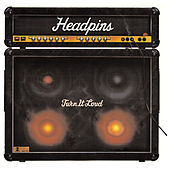 Play & Download Turn It Loud by The Headpins | Napster