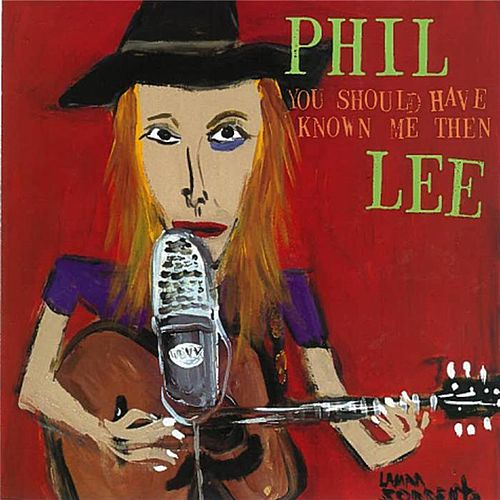 Play & Download You Should Have Known Me Then by Phil Lee | Napster