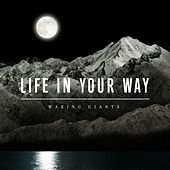 Play & Download Waking Giants by Life In Your Way | Napster