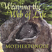 Weaving the Web of Life by Mother Tongue (Rock)