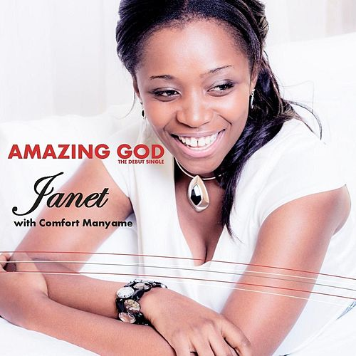 Play & Download Amazing God (feat. Comfort Manyame) by Janet | Napster
