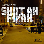 Play & Download Shot Ah Fiyah by Monty G | Napster