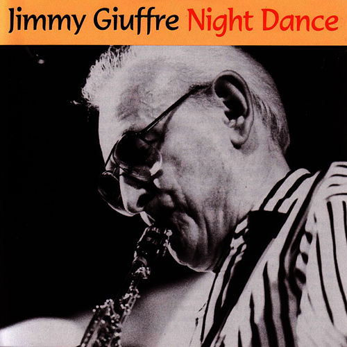 Play & Download Night Dance by Jimmy Giuffre | Napster